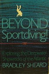 Beyond Sportdiving: Exploring the Deepwater Shipwrecks of the Atlantic