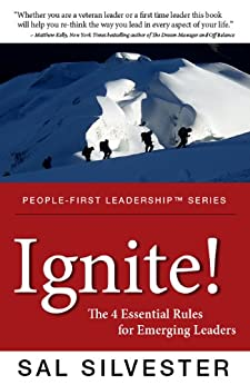 Ignite!: The 4 Essential Rules for Emerging Leaders by [Silvester, Sal]