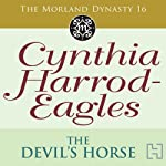 Dynasty 16: The Devil's Horse | Cynthia Harrod-Eagles