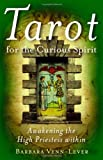 Tarot for the Curious Spirit, Barbara Venn-Lever, 1846940036