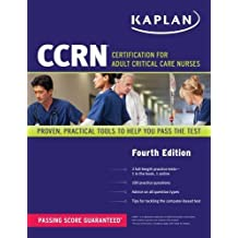 CCRN: Certification for Adult Critical Care Nurses (Kaplan Ccrn) by Kaplan 4th (fourth) Edition (3/5/2013)
