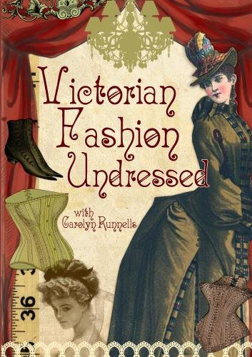 Victorian Fashion Undressed (Dickens Dress)