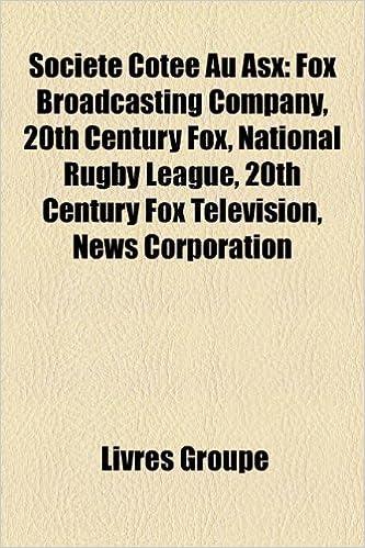 En ligne téléchargement gratuit Societe Cotee Au Asx: Fox Broadcasting Company, 20th Century Fox, National Rugby League, 20th Century Fox Television, News Corporation pdf epub