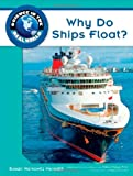 Why Do Ships Float? (Science in the Real World (Library))