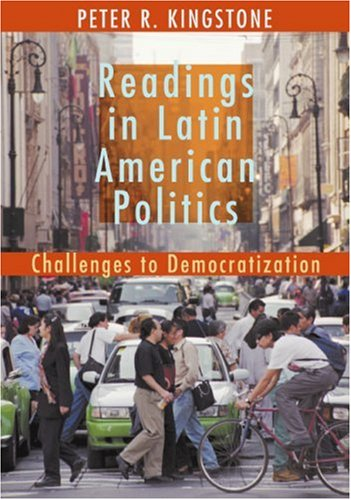 Readings in Latin American Politics: Challenges to Democratization