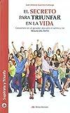 El secreto para triunfar en la vida: Conviértete en un ganador, descubre el camino y las reglas del éxito (Spanish Edition)