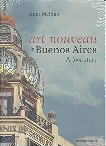 Book Art Nouveau in Buenos Aires: A Love Story