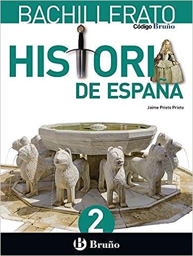 Código Bruño Historia de España 2 Bachillerato - 9788469611593: Amazon.es: Prieto Prieto, Jaime: Libros