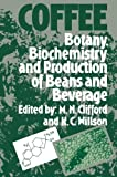 Coffee : Botany, Biochemistry and Production of Beans and Beverage, , 1461566592