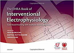 The Ehra Book Of Interventional Electrophysiology: Case-based Learning With Multiple Choice Questions por Hein Heidbuchel epub