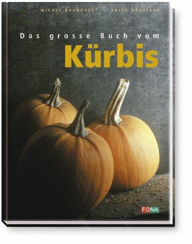 Das Grosse Buch vom Kürbis
