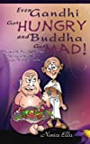 img - for Even Gandhi Got Hungry and Budha Got Mad!: Discover the Essential Secrets of Living in Your Power - even in ?Everyday Chaos? book / textbook / text book