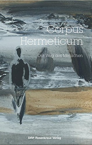 Corpus Hermeticum: Der Weg des Menschen