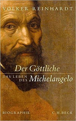 der gttliche das leben des michelangelo amazonde volker reinhardt bcher - Michelangelo Lebenslauf