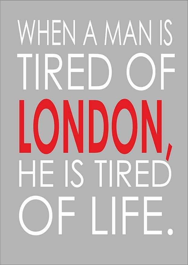 Cuando un hombre cansado de Londres, esta cansado de la Vida ...