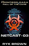 Fall of the Core: Netcast 03 (The Frontiers Saga)