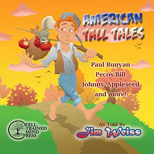 American Tall Tales (The Jim Weiss Audio Collection) (Our Town Audio)