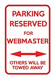 Parking Reserved For Webmaster Others Towed Away 12X18 Aluminum Metal Sign