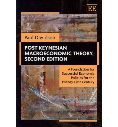Download [(Post Keynesian Macroeconomic Theory: A Foundation for Successful Economic Policies for the Twenty-first Century)] [Author: Paul Davidson] published on (July, 2011) PDF