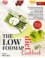 The Low FODMAP Diet CookBook: An Advanced IBS Relief Guide For A Healthy Gut. 150 Easy, Quick, And Healthy Recipes And A Custom Step-By-Step Plan To Help You With Digestive Disorders. (Vol.2)