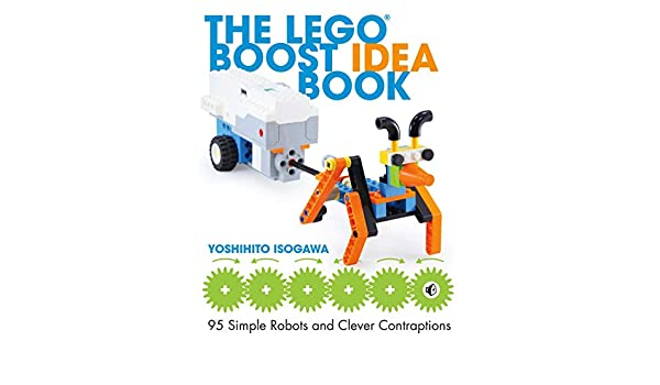 The LEGO BOOST Idea Book  95 Simple Robots and Hints for Making More!   Yoshihito Isogawa  Amazon.com.au  Books d086caccb