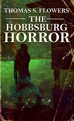 The Hobbsburg Horror by [Flowers, Thomas S.]