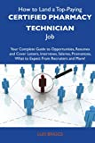 How to Land a Top-Paying Certified Pharmacy Technician Job, Luis Briggs, 1486104320