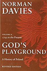 God's Playground: A History of Poland, Vol. 2: 1795 to the Present (Volume 2)