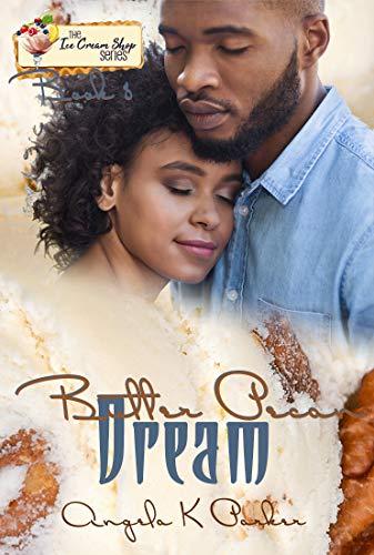 Butter Pecan Dream (An Ice Cream Shop Series Novella Book 8)
