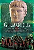 img - for Germanicus: The Magnificent Life and Mysterious Death of Rome's Most Popular General book / textbook / text book