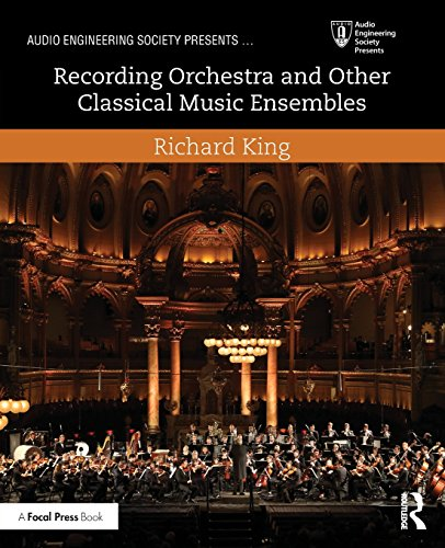 Recording Orchestra and Other Classical Music Ensembles (Audio Engineering Society Presents) by Routledge