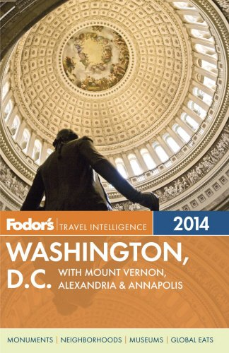 Fodor's Washington, D.C. 2014: with Mount Vernon, Alexandria & Annapolis (Full-color Travel Guide)