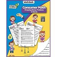 Consumer Math - Shopping Money In Words: Consumer Math - Shopping Money Word Problem Workbook With Solutions (Consumer…