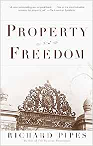 Property and Freedom: Richard Pipes: 9780375704475: Amazon.com: Books