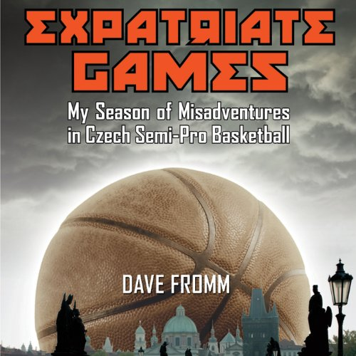 Expatriate Games: My Season of Misadventures in Czech Semi-Pro Basketball by Audible Studios