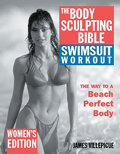 The Body Sculpting Bible Swimsuit Edition for Women: The Way to the Perfect Beach Body