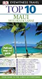 Eyewitness Travel Guides Top 10 Maui, Molokai and Lanai, Bonnie Friedman and Dorling Kindersley Publishing Staff, 0756684609