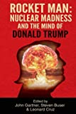 img - for Rocket Man: Nuclear Madness and the Mind of Donald Trump book / textbook / text book