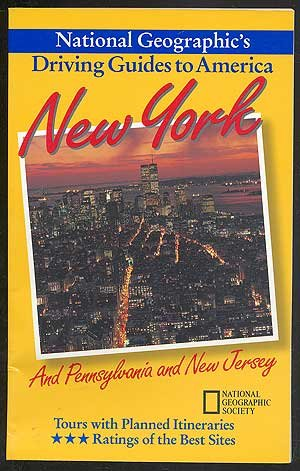 New York : And Pennsylvania and New Jersey (National Geographic's Driving Guides to America)