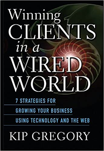Amazoncom Winning Clients In A Wired World Seven Strategies For