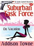 Suburban Task Force 2 'On Vacation' A Jade Lydell Novella