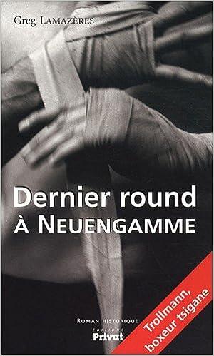 Amazon Fr Dernier Round A Neuengamme Greg Lamazeres Livres