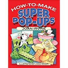 How to Make Super Pop-Ups (Dover Origami Papercraft)