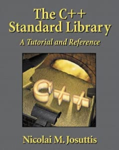 The C++ Standard Library: A Tutorial and Reference by Nicolai M. Josuttis (1999-08-22)