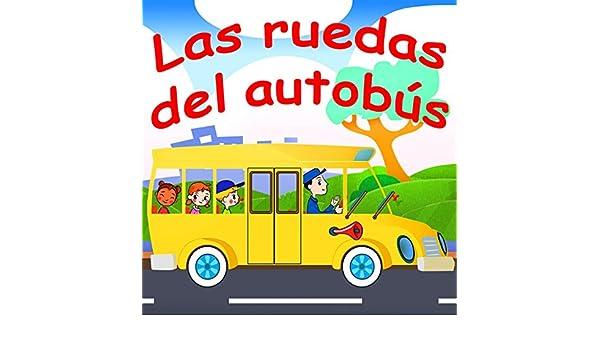 Las Ruedas Del Autobús by Canciones Infantiles & Canciones Para Niños on Amazon Music - Amazon.com
