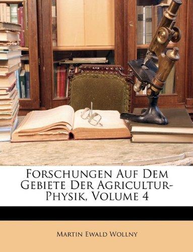 Download Forschungen auf dem Gebiete der Agricultur-Physik (German Edition) pdf