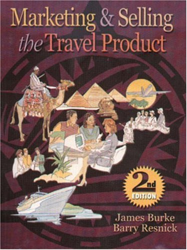 Marketing And Selling The Travel Product James F. Burke and Barry Resnick