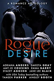 Rogue Desire (The Rogue Series Book 1) by [Parker, Tamsen, Anders, Adriana, Agdern, Stacey, Barry, Emma, Blair, Jane Lee, Booth, Ainsley, Cousins, Amy Jo , Gray, Dakota]