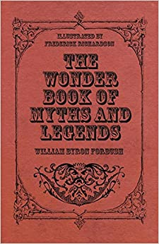 Book The Wonder Book of Myths and Legends - Illustrated by Frederick Richardson