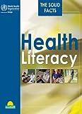 Health Literacy, I. Kickbusch and World Health Organization Regional Office for Europe Staff, 9289000155